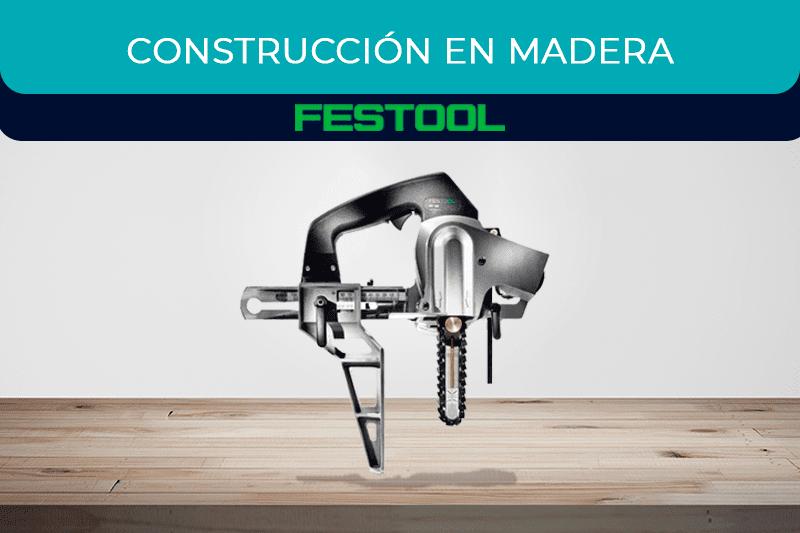 Máquinas Festool para la construcción en madera