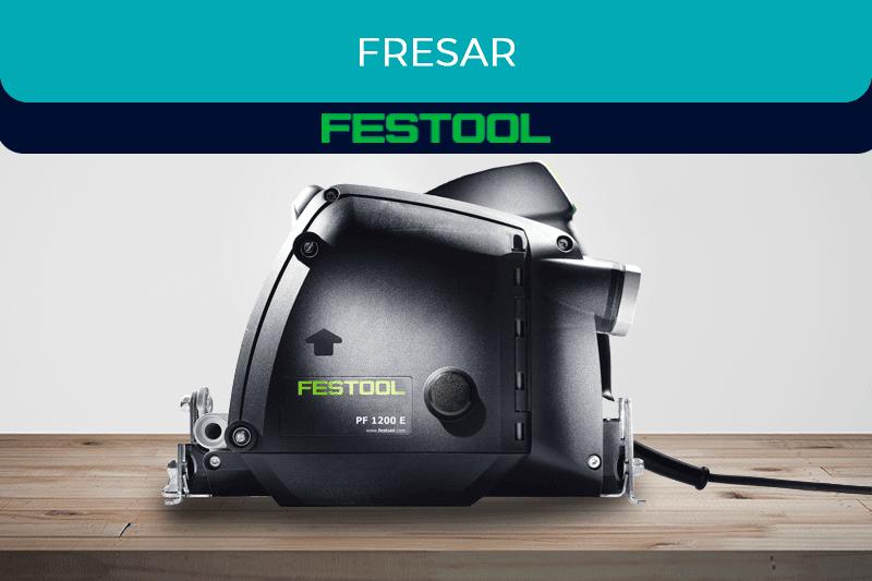 Máquinas para fresar Festool