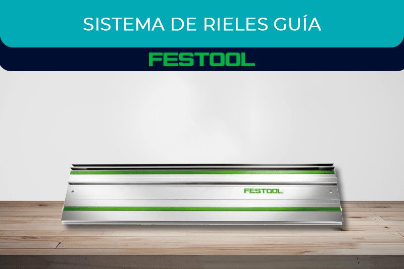 Sistema de rieles guía Festool