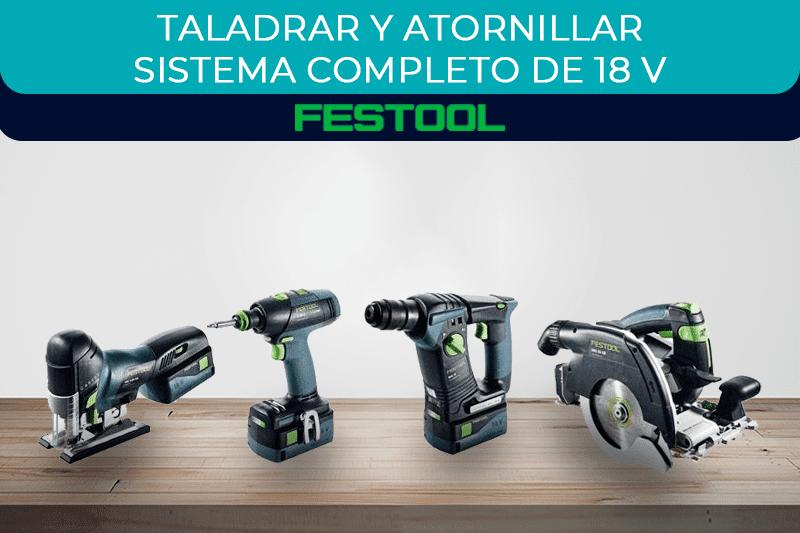 Máquinas para taladrar, atornillar y Sistema completo de 18V Festool
